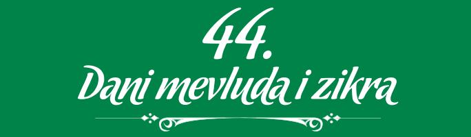 Programi 44. manifestacije Dani mevluda i zikra